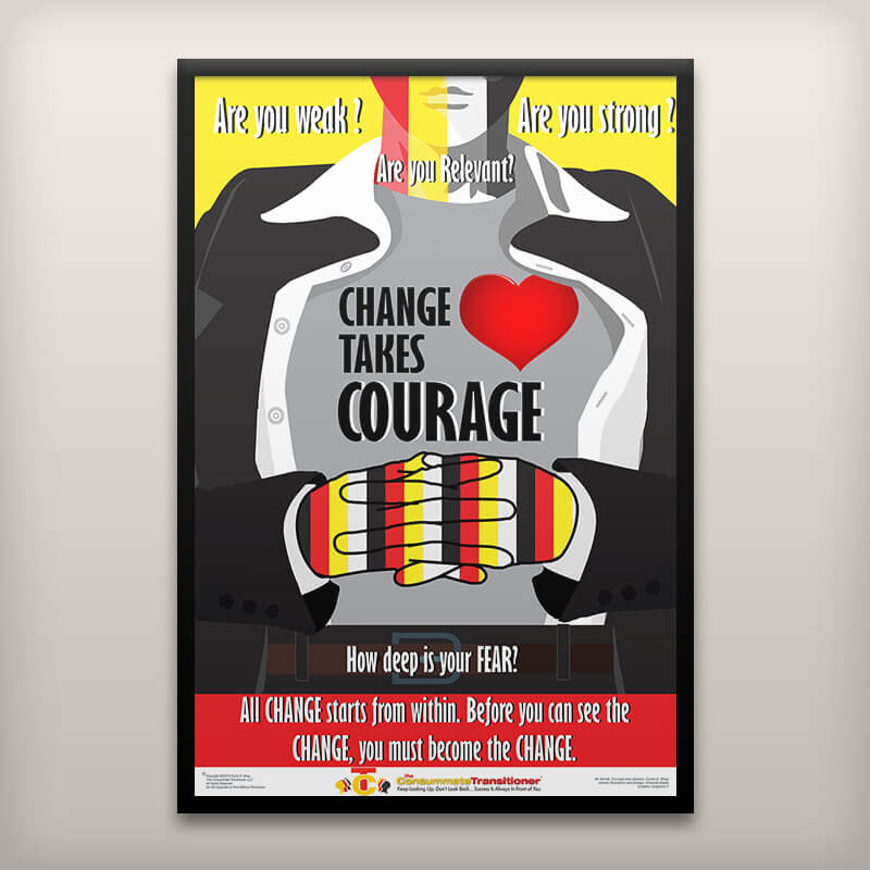 Change Takes Courage Poster
